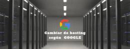 Cambiar de hosting Google