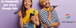 La búsqueda por voz puede romper Google Ads