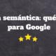 semantica en google
