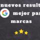 los nuevos resultados de google