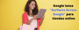 Google lanza un nuevo formato para las tiendas online